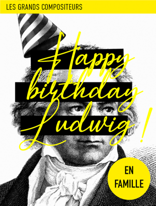 Les grands compositeurs - Happy Birthday Ludwig !